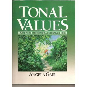 Tonal values How to see them, how to paint them: Gair, Angela
