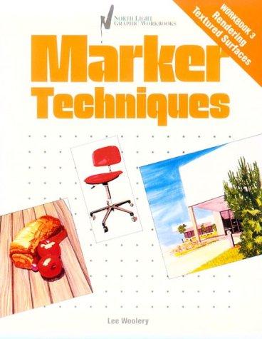 Marker Techniques, Workbook 3: Rendering Textured Surfaces: Woolery, Lee