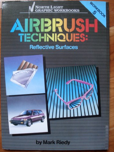 Airbrush Techniques, Workbook 5: Reflective Surfaces: Riedy, Mark