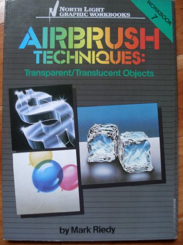 9780891342403: Airbrush Techniques, Workbook 7: Transparent/Translucent Objects
