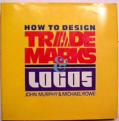 How to Design Trade Marks and Logos: John Murphy, Michael