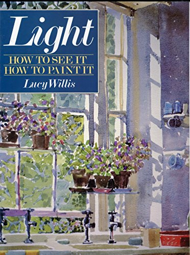 9780891342533: Light: How to See It, How to Paint It