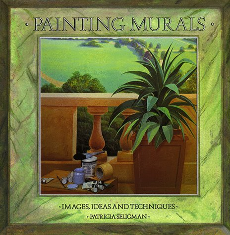 9780891342656: Painting Murals: Images, Ideas, and Techniques