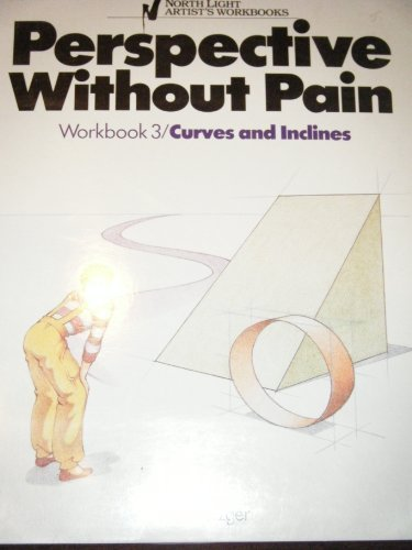 9780891342717: Perspective Without Pain, Workbook 3: Curves and Inclines