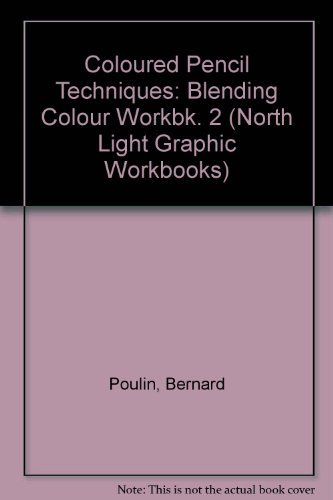 9780891342816: Colored Pencil Techniques: Blending Color, Workbook 2 (North Light Graphic Workbooks)