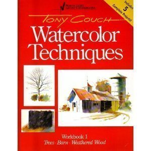 9780891342892: Tony Couch Watercolor Techniques, Workbook 1: Trees, Barn, Weathered Wood