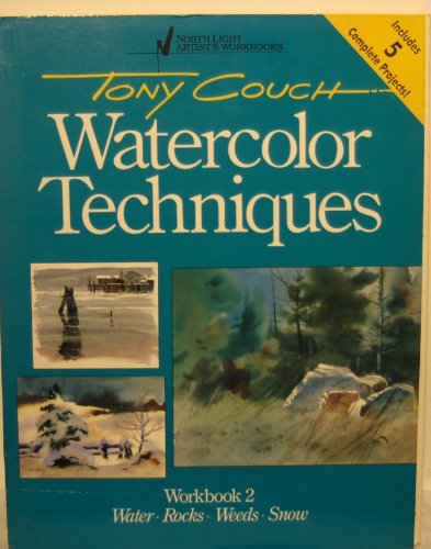 9780891342908: Tony Couch Watercolor Techniques, Workbook 2: Water, Rocks, Weeds, Snow