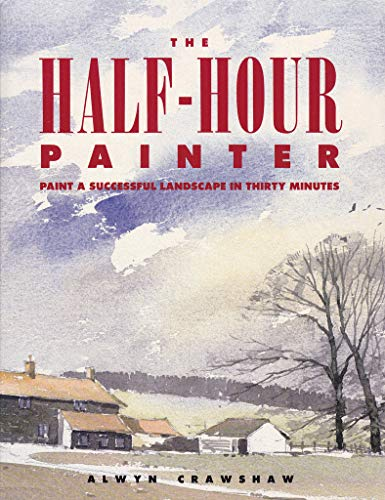 9780891343202: The Half-Hour Painter: Paint a Successful Landscape in 30 Minutes