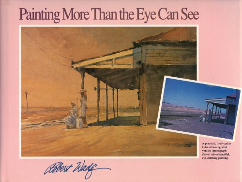 Painting More Than the Eye Can See: Wade, Robert