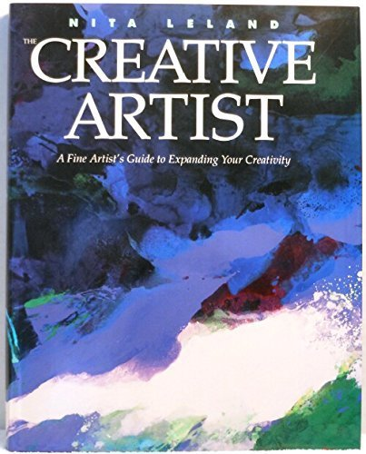 The Creative Artist: A Fine Artist's Guide to Expanding Your Creativity and Achieving Your Artistic Potential (9780891343257) by Nita Leland