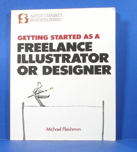 9780891343318: Getting Started As a Freelance Illustrator or Designer (Artist's Market Business Series)