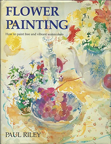 9780891343363: Flower Painting: How to Paint Free and Vibrant Watercolors