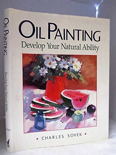 9780891343608: Oil Painting: Develop Your Natural Ability