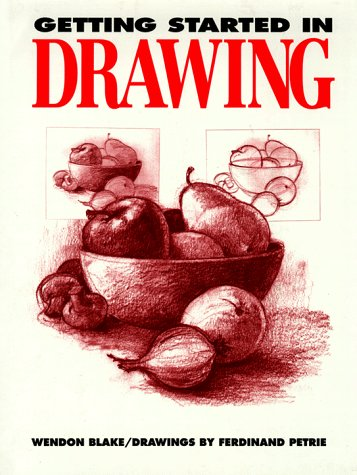 Getting Started in Drawing: Blake, Wendon /