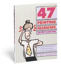9780891343660: 47 Printing Headaches: How to Prevent Costly Printing Mistakes--A Solution Book for Designers, Production Artists, and Desktop Publishers (And How to Avoid Them)