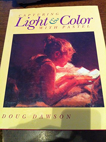 9780891343769: Capturing Light and Color with Pastel