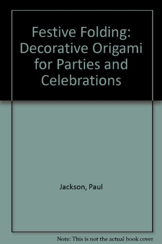 9780891344025: Festive Folding: Decorative Origami for Parties and Celebrations