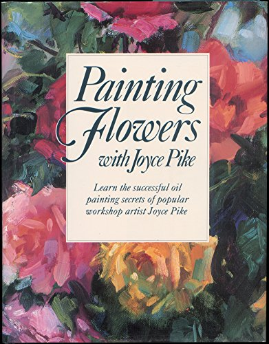 9780891344193: Painting Flowers With Joyce Pike