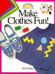 9780891344216: Make Clothes Fun! (Art and Activities for Kids)