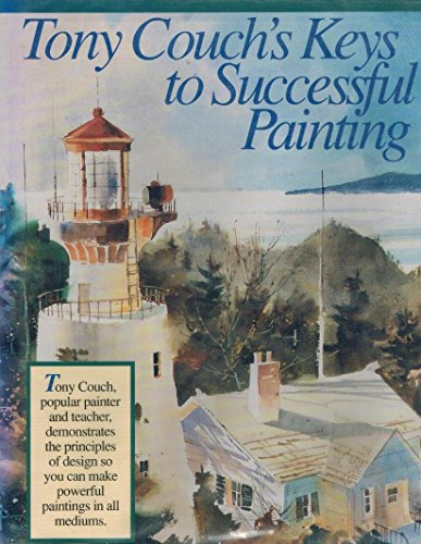 9780891344278: Tony Couch's Keys to Successful Painting