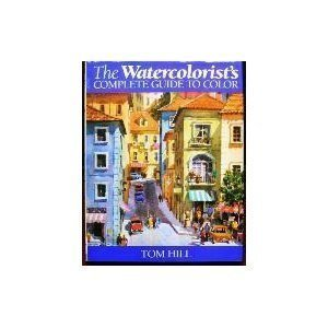9780891344308: The Watercolorist's Complete Guide to Color