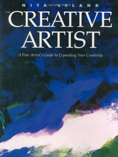 9780891344650: The Creative Artist: A Fine Artist's Guide to Expanding Your Creativity and Achieving Your Artistic Potential
