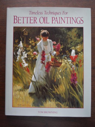 9780891345138: Timeless Techniques for Better Oil Paintings