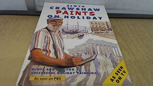Alwyn Crawshaw Paints on Holiday: Alwyn Crawshaw
