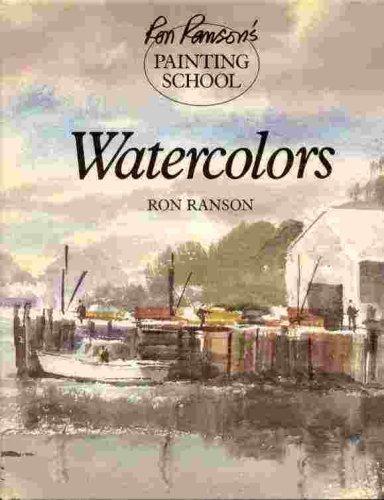 9780891345459: Watercolors (Ron Ranson's Painting School)