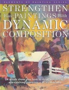 Strengthen Your Paintings With Dynamic Composition (Elements of Painting) (0891345507) by Frank Webb