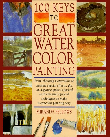 9780891345657: 100 Keys to Great Watercolor Painting