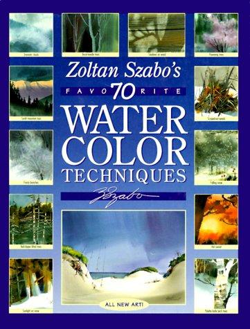 9780891345732: Zoltan Szabo's 70 Favorite Watercolor Techniques