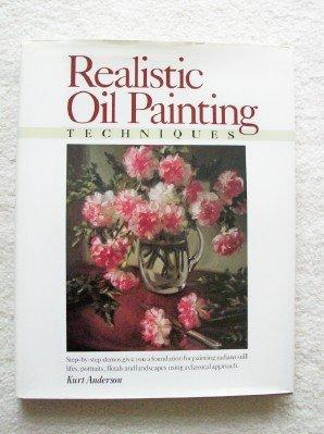Realistic Oil Painting Techniques: Anderson, Kurt