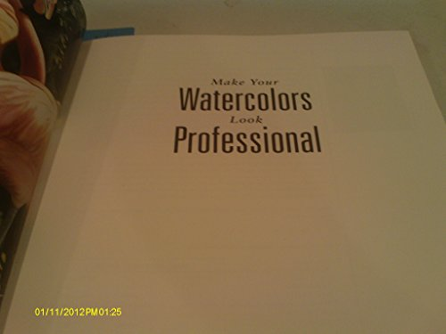 9780891345916: Make Your Watercolours Look Professional