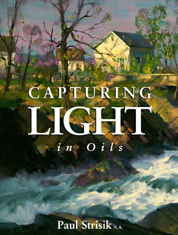 Capturing Light in Oils: Paul Strisik