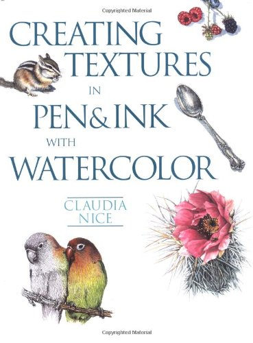 9780891345954: Creating Textures in Pen & Ink With Watercolor