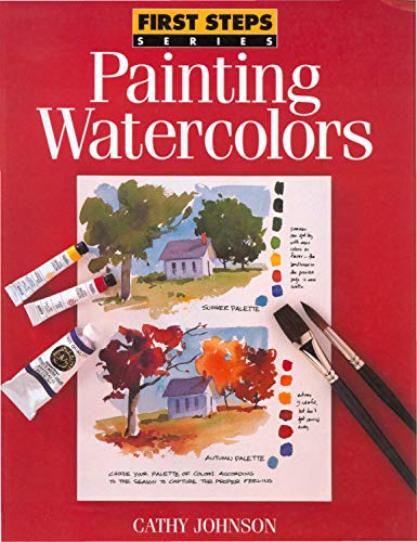 9780891346166: Painting Watercolors (First Steps)