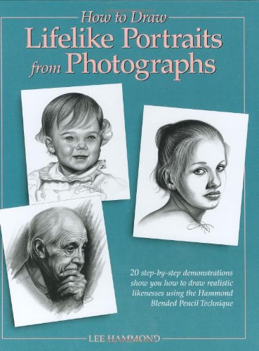 9780891346357: How to Draw Lifelike Portraits from Photographs How to Draw Lifelike Portraits from Photographs
