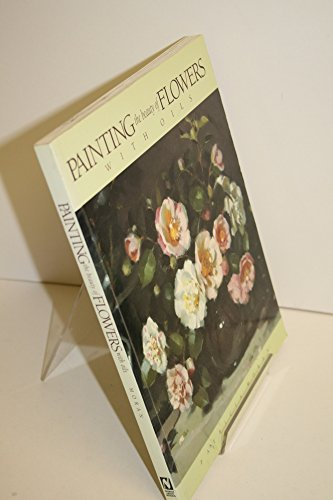 Painting the Beauty of Flowers With Oils (089134649X) by Patricia Moran