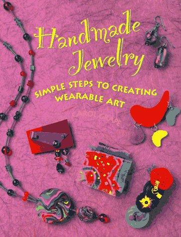 Handmade Jewelry: Simple Steps to Creating Wearable Art (Decorative Painting): Carol Grape