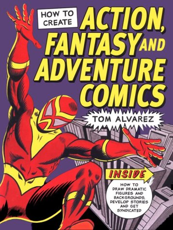 9780891346616: How to Create Action, Fantasy and Adventure Comics