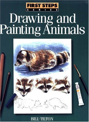 Drawing and Painting Animals: Tilton, Bill