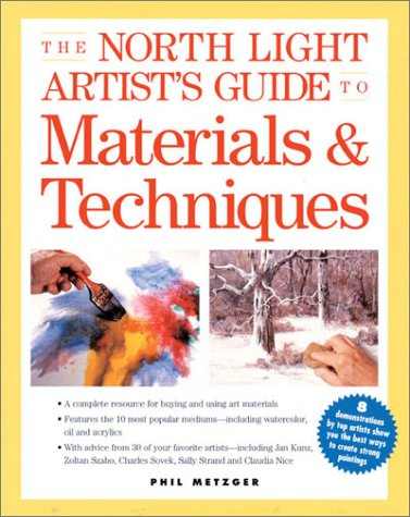 The North Light Artist's Guide to Materials & Techniques