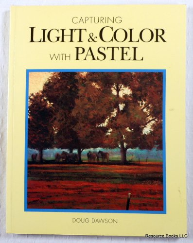 9780891346784: Capturing Light and Color with Pastel