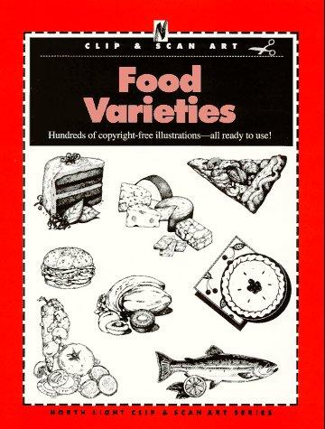 9780891346845: Food Varieties (North Light Clip & Scan Art)