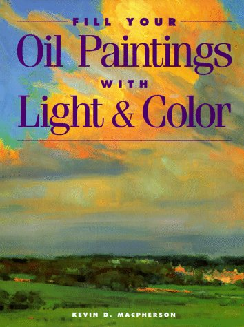 9780891346876: Fill Your Oil Paintings With Light & Color