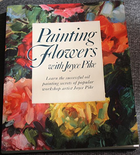 9780891346982: Painting Flowers With Joyce Pike