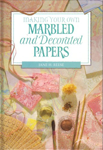 9780891347125: Making Your Own Marbled and Decorated Papers