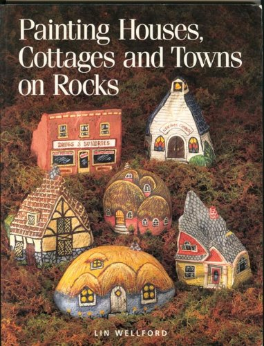 Painting Houses, Cottages and Towns on Rocks: Wellford, Lin