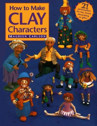 9780891347217: How to Make Clay Characters